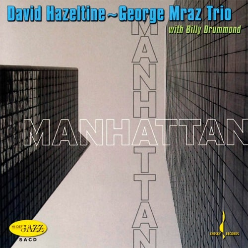 David Hazeltine & George Mraz Trio – Manhattan