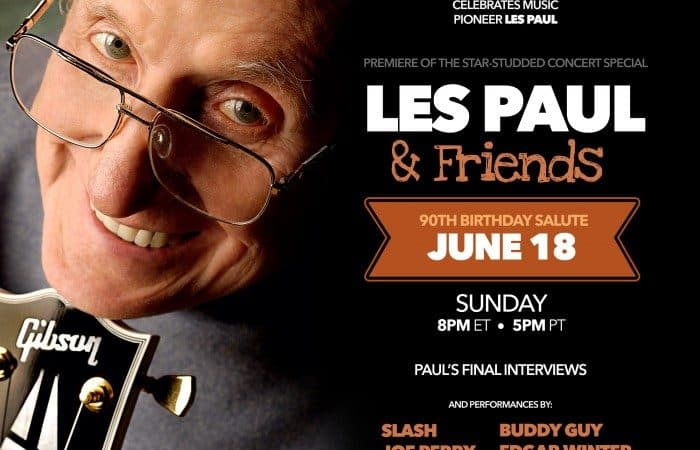 AXS TV Celebrates Music Pioneer Les Paul with the Premiere of the Star-Studded Concert Special Les Paul & Friends