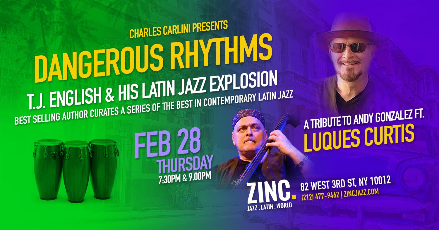 Dangerous Rhythms: A Tribute to Andy Gonzalez ft. Luques Curtis