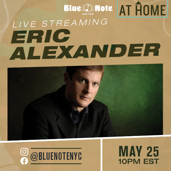 Blue Note Live at Home Livestream with Eric Alexander